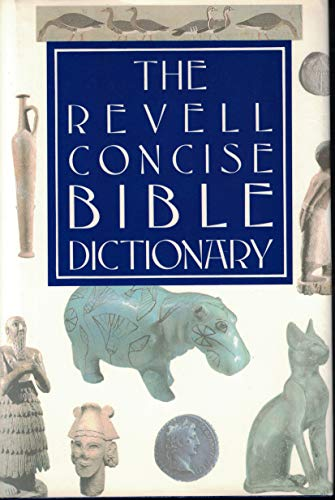 9780800716585: The Revell Concise Bible Dictionary