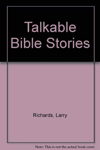 Talkable Bible Stories (0800716604) by Richards, Larry