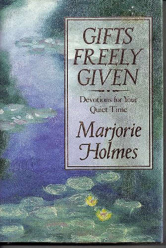 Gifts Freely Given: Devotions for Your Quiet: Marjorie Holmes