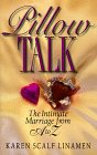 Pillow Talk: The Intimate Marriage from A: Linamen, Karen Scalf