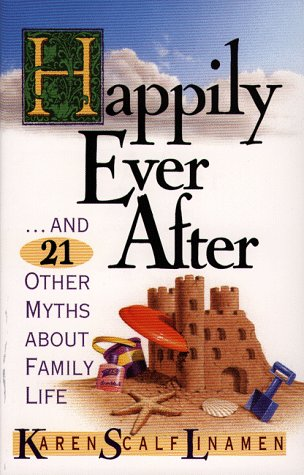 9780800717414: Happily Ever After: And 21 Other Myths About Family Life