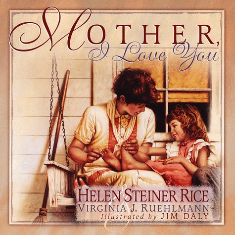 Mother, I Love You: Rice, Helen Steiner;