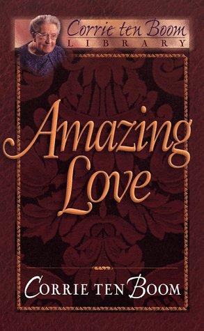 9780800717667: Amazing Love (Corrie Ten Boom Library)