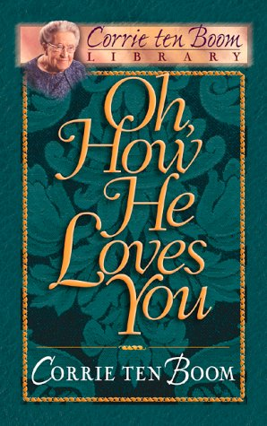 9780800717766: Oh, How He Loves You (Corrie Ten Boom Library)