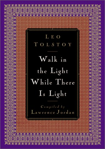 Walk in the Light While There is: Tolstoy, Leo, Comp,