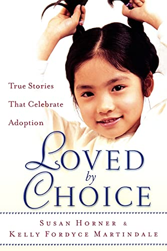 9780800717865: Loved By Choice: True Stories That Celebrate Adoption