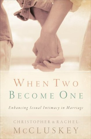 9780800717940: When Two Become One: Enhancing Sexual Intimacy in Marriage
