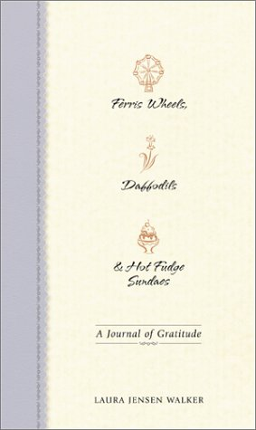 9780800717971: Ferris Wheels, Daffodils & Hot Fudge Sundaes: A Journal of Gratitude