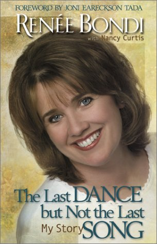 The Last Dance but Not the Last Song: My Story: Bondi, Renee; Curtis, Nancy
