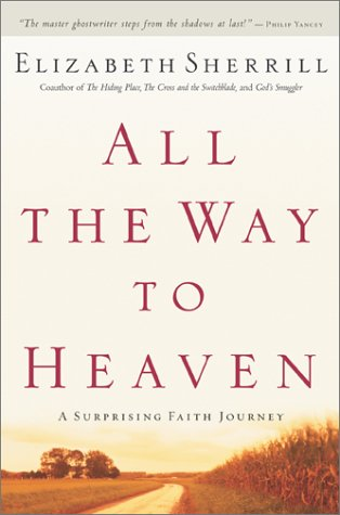 9780800718121: All the Way to Heaven: A Surprising Faith Journey