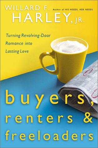 9780800718138: Buyers, Renters & Freeloaders: Turning Revolving-Door Romance into Lasting Love