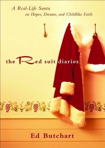 9780800718145: Red Suit Diaries, The: A Real-Life Santa on Hopes, Dreams, and Childlike Faith