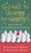 9780800718343: God Rest Ye Grumpy Scroogeymen: New Traditions for Comfort & Joy at Christmas