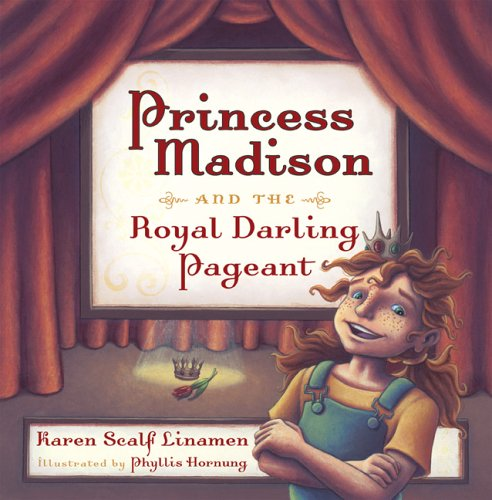 Princess Madison and the Royal Darling Pageant: Linamen, Karen Scalf