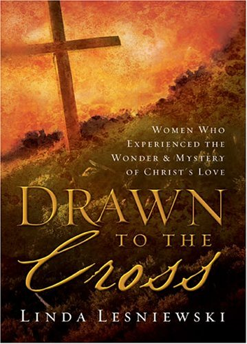 9780800718695: Drawn to the Cross: The Wonder & Mystery of Christ's Love