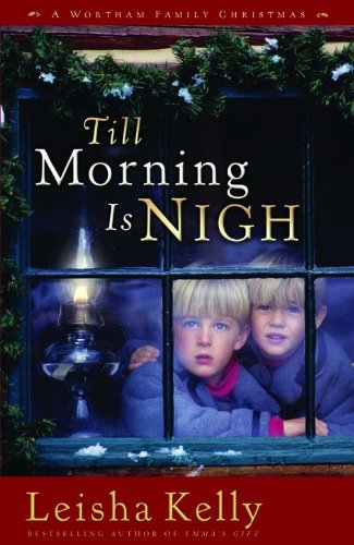 Till Morning Is Nigh (Country Road Chronicles: Leisha Kelly
