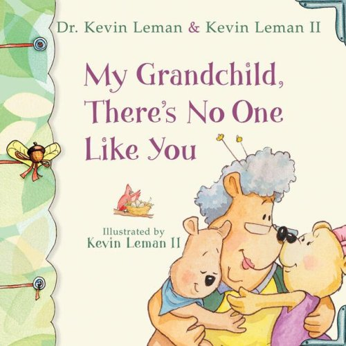 My Grandchild, There's No One Like You (Birth Order Books) (0800718909) by Leman, Dr. Kevin; Leman, Kevin II