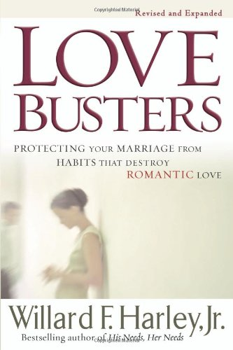 9780800718947: Love Busters: Protecting Your Marriage from Habits That Destroy Romantic Love