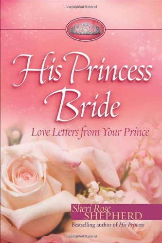 9780800719159: His Princess Bride: Love Letters from Your Prince