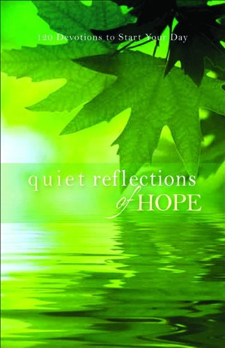 Quiet Reflections of Hope: 120 Devotions to: Fleming H. Revell