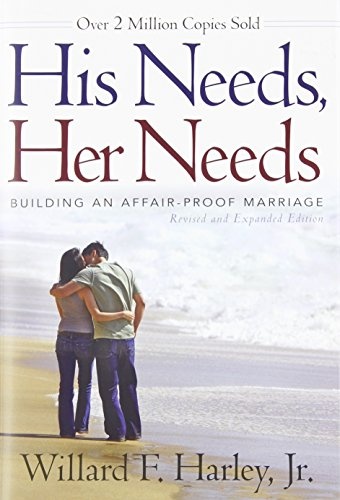 9780800719388: His Needs, Her Needs: Building an Affair-Proof Marriage