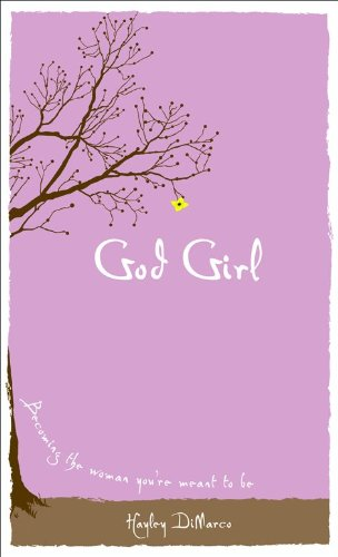 9780800719401: God Girl: Becoming the Woman You're Meant to Be