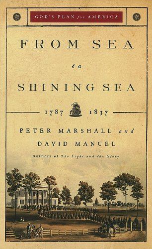 9780800719432: From Sea to Shining Sea: 1787-1837 (God's Plan for America)