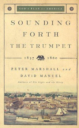 Sounding Forth the Trumpet: 1837-1860: Marshall, Peter;Manuel, David
