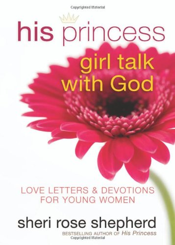 9780800719524: His Princess Girl Talk with God: Love Letters and Devotions for Young Women
