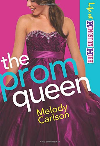 The Prom Queen (Life at Kingston High) (Volume 3) (0800719611) by Carlson, Melody