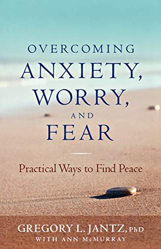 9780800719685: Overcoming Anxiety, Worry, and Fear: Practical Ways to Find Peace