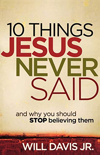 9780800720018: 10 Things Jesus Never Said: And Why You Should Stop Believing Them