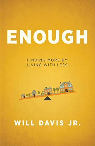 9780800720025: Enough: Finding More by Living with Less