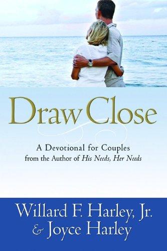 Draw Close: A Devotional for Couples: Willard F. Jr. Harley; Joyce Harley