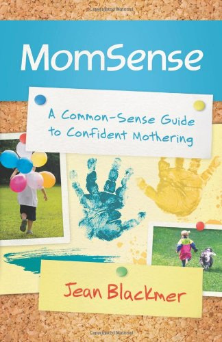 9780800720223: MomSense: A Common-Sense Guide to Confident Mothering