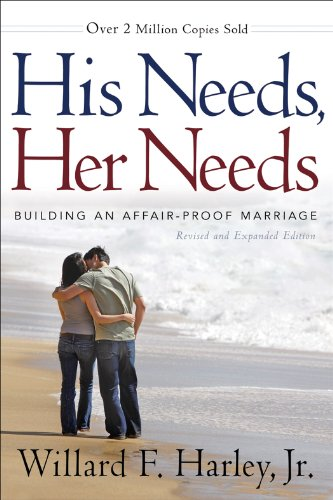 9780800720292: His Needs, Her Needs, revised and expanded edition: Building an Affair-Proof Marriage