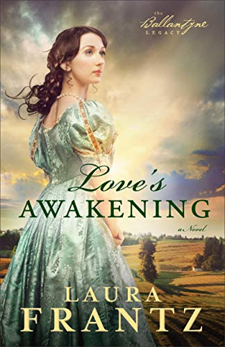 9780800720421: Love's Awakening: A Novel: Volume 2 (The Ballantyne Legacy)