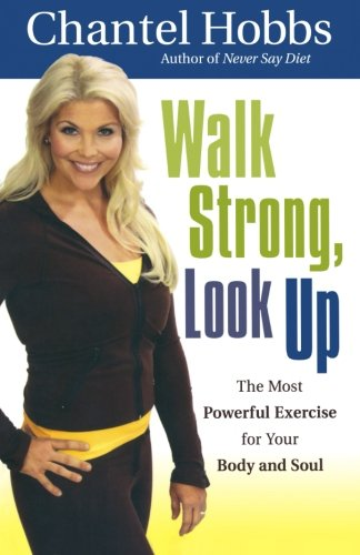 9780800720490: Walk Strong, Look Up: The Most Powerful Exercise for Your Body and Soul