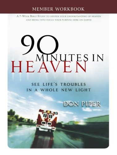 9780800720575: 90 Minutes in Heaven Member Workbook: Seeing Life's Troubles in a Whole New Light