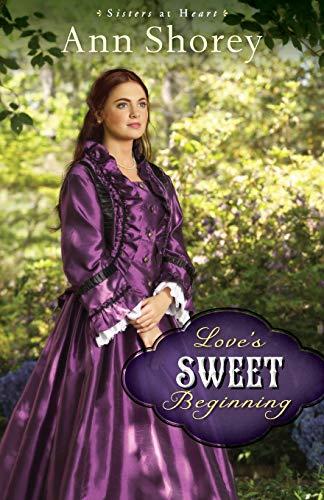 9780800720728: Love's Sweet Beginning: A Novel (Sisters at Heart) (Volume 3)