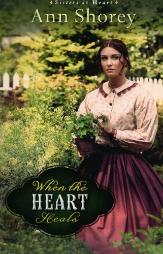 9780800720735: When the Heart Heals: A Novel (Sisters at Heart)