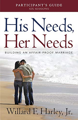 9780800721008: His Needs, Her Needs Participant's Guide: Building an Affair-Proof Marriage