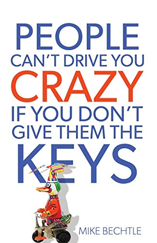 9780800721114: People Can't Drive You Crazy If You Don't Give Them the Keys