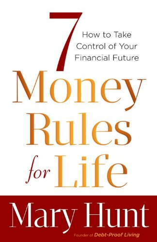 9780800721121: 7 Money Rules for Life®: How to Take Control of Your Financial Future
