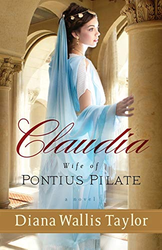 9780800721381: Claudia, Wife of Pontius Pilate: A Novel