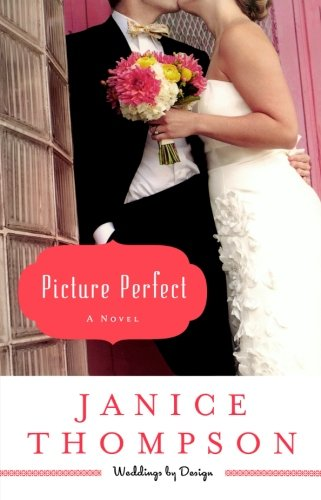 9780800721527: Picture Perfect: A Novel (Weddings By Design)