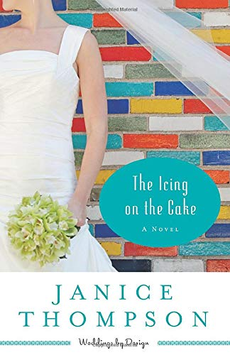 9780800721534: The Icing on the Cake: A Novel (Weddings by Design) (Volume 2)