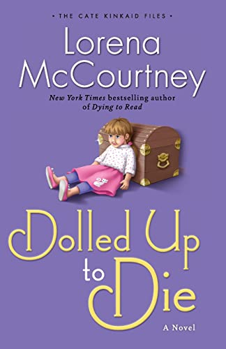 Dolled Up to Die: A Novel (The: McCourtney, Lorena