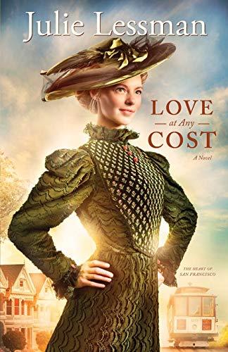 9780800721671: Love at Any Cost: A Novel (The Heart of San Francisco)