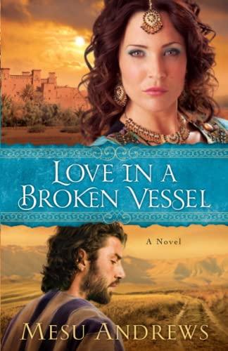 Love in a Broken Vessel: Andrews, Mesu